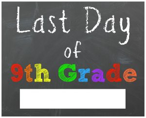 last day of school sign ninth grade