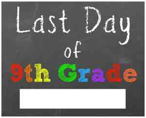 last day of school sign ninth grade