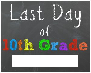 last day of school sign tenth grade