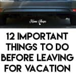 12 Important Things to Do BEFORE Leaving for Vacation