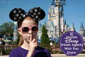 Secrets Disney Travel Agents Wish You Knew