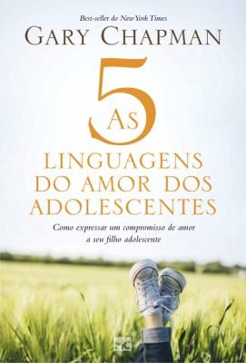 As 5 linguagens do amor para adolescentes