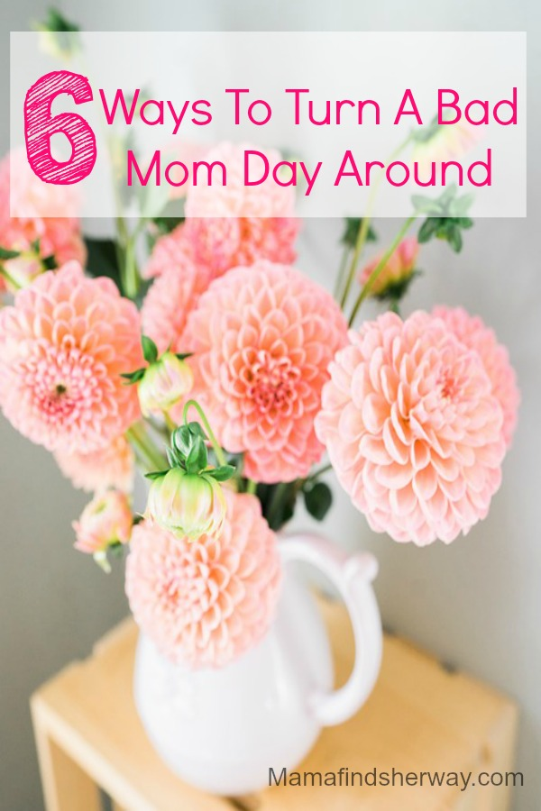 Having a bad mom day? Turn a bad day around with these tips and ideas. Learn how to get out of a bad mood quickly.