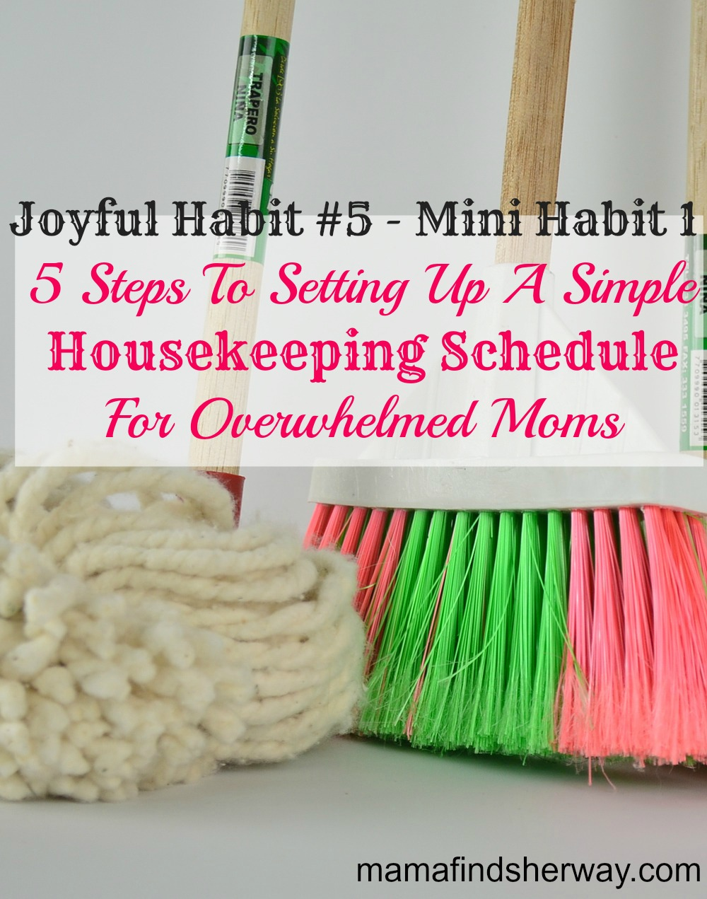 5 steps for setting up a simple housekeeping schedule for overwhelmed moms