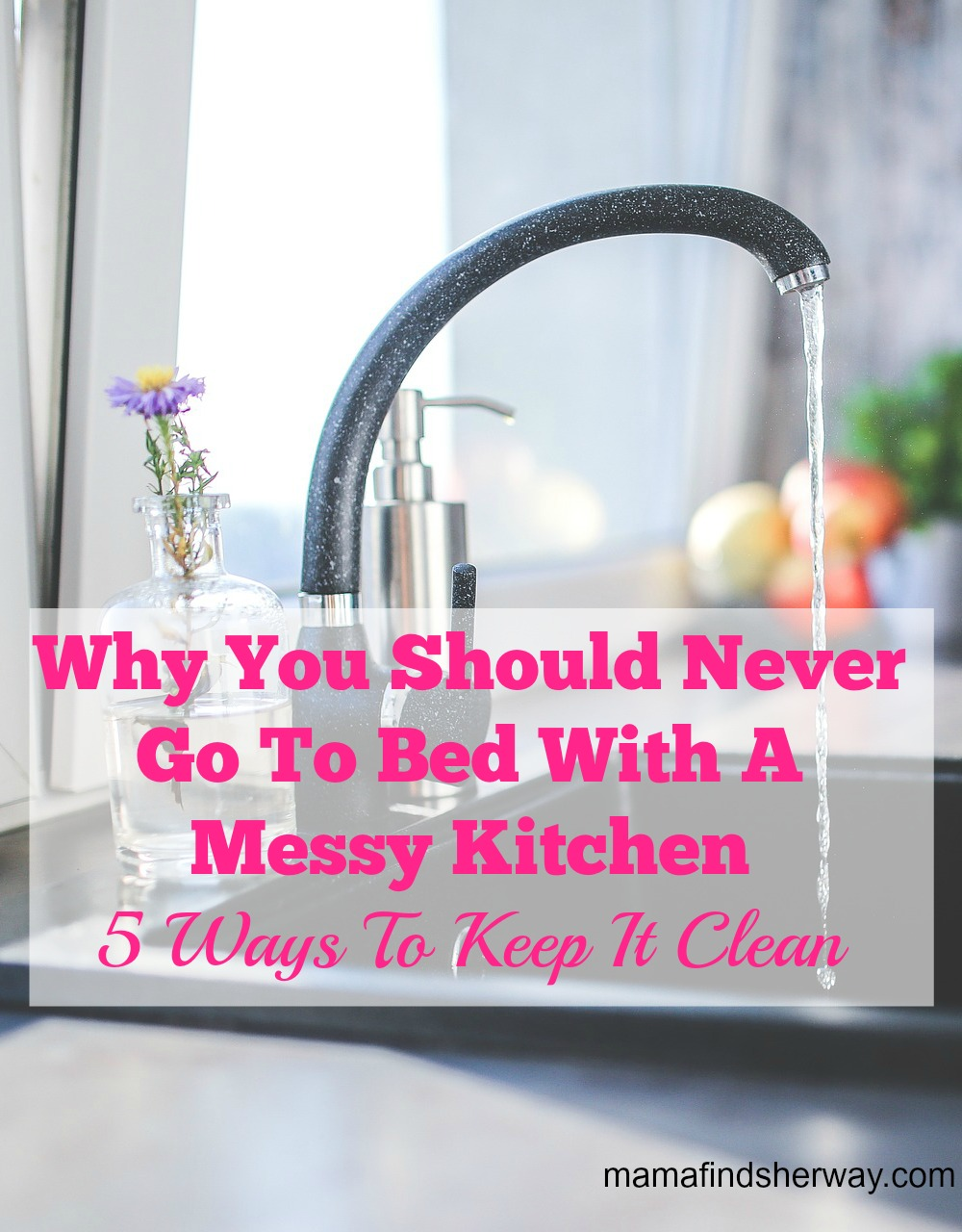 Why You Should Never Go To Bed with a messy kitchen - 5 ways to keep it clean
