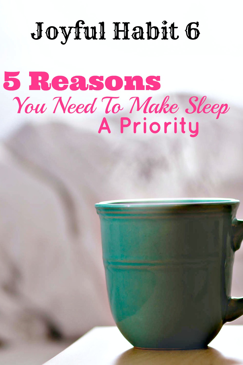5 Reasons You Need To Make Sleep A Priority