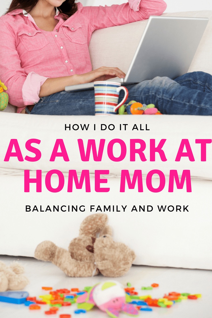 How To Balance Work And Family Life As A Work At Home Mom