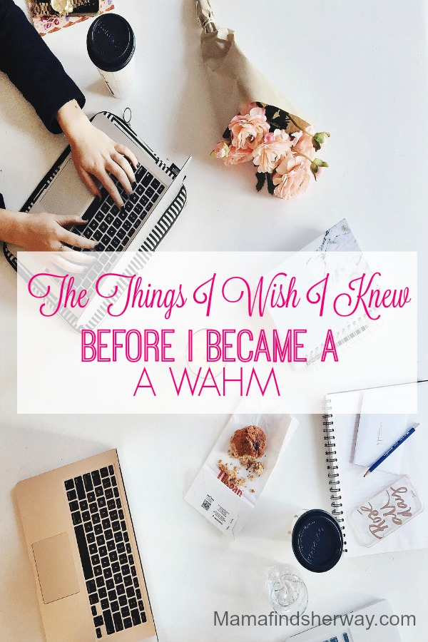 What I Wish I Knew Before I Became a Work at Home Mom by Mama Finds Her Way