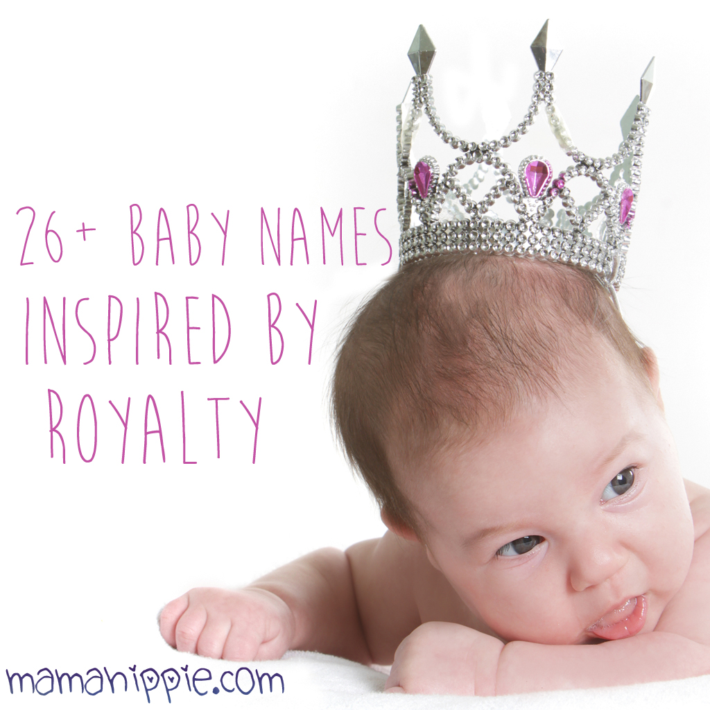 26+ Baby Names Inspired by Royalty
