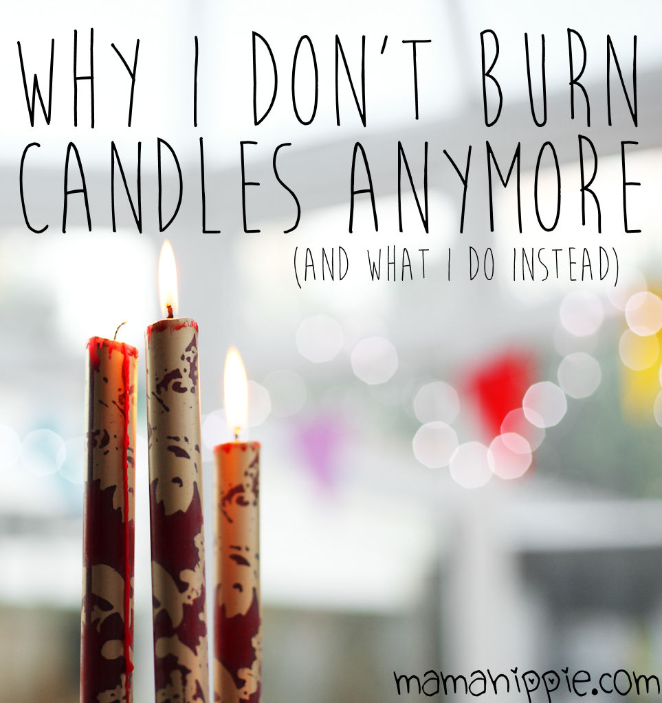 Why I don't burn candles anymore (and what I do instead)
