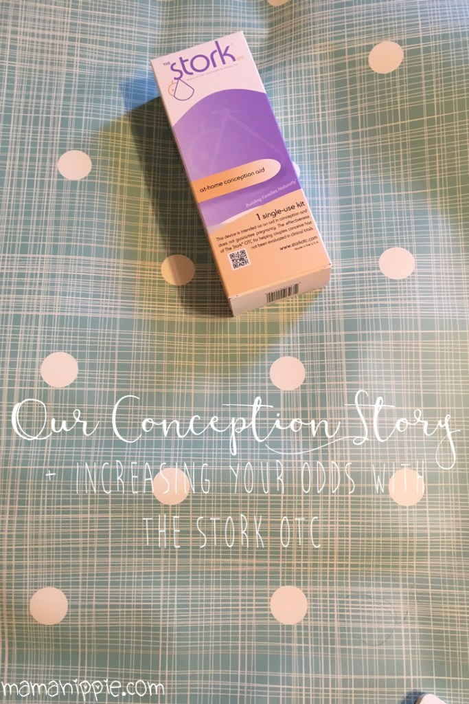 Our Conception Story + Increasing Your Odds with the Stork OTC