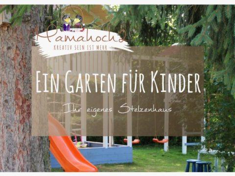 garten für kind ein garten für kinder - ihr eigenes stelzenhaus ⋆ mamahoch