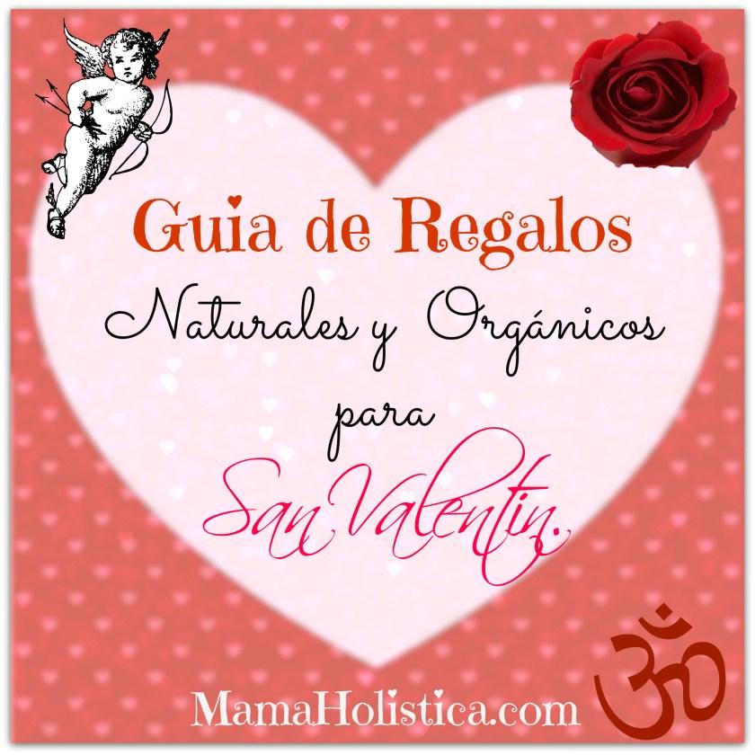 Guía de Regalos Naturales y Orgánicos para San Valentin #MamaHolistica