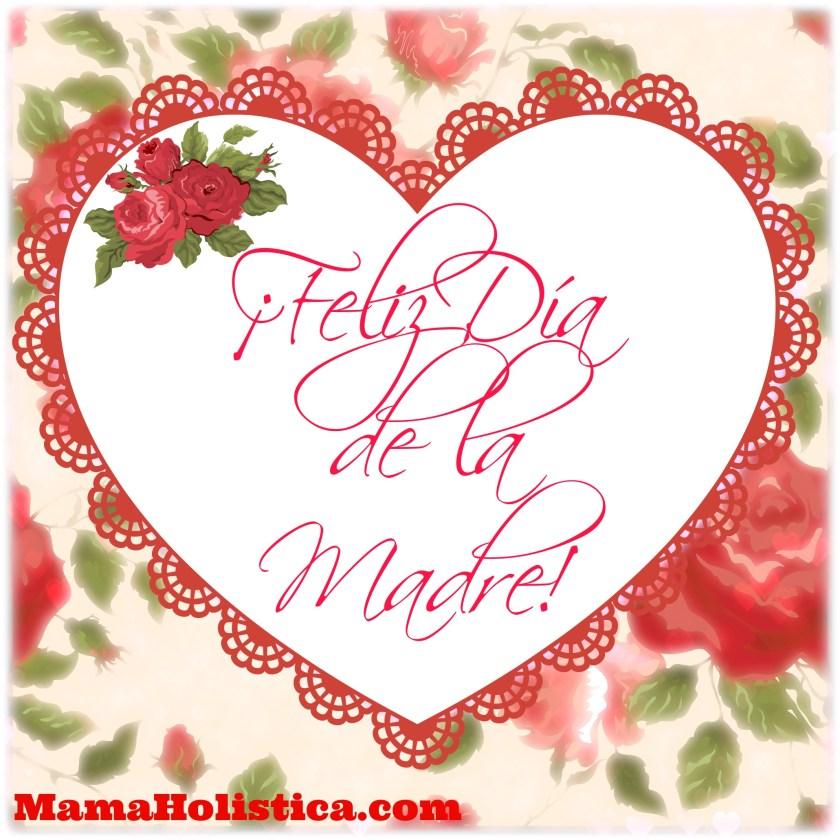 ¡Feliz Día de la Madre! #MomsDay