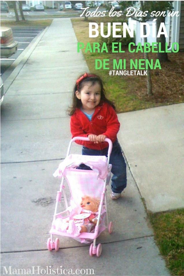 Todos Los Días son un Buen Día para el Cabello de mi Nena #TangleTalk