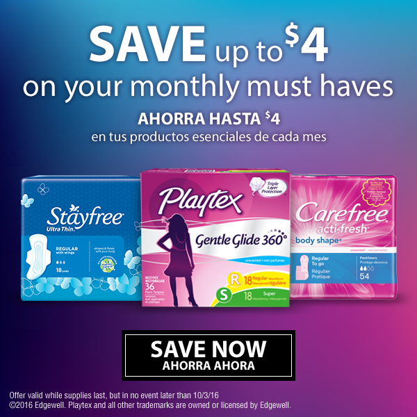 Carefree®: Save $1.00 on any ONE (1) Carefree® Liners (excludes 20 or 22 ct.) Stayfree®: Save $2.00 on any TWO (2) Stayfree® Pads Playtex® Gentle Glide®: Save $1.00 on any ONE (1) Playtex® Gentle Glide® Tampons