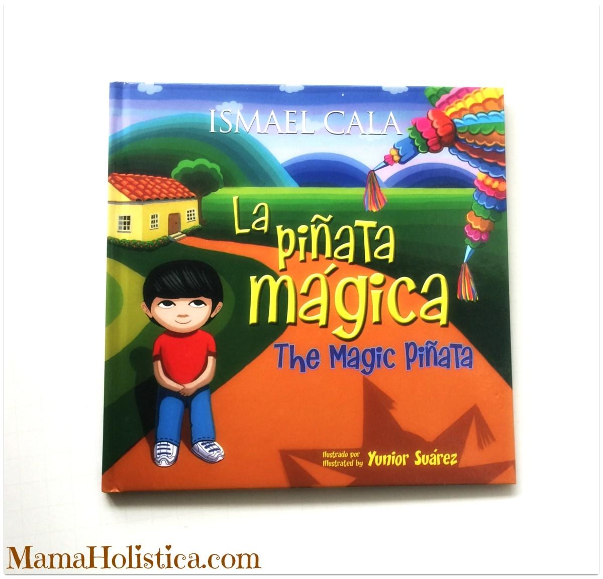 """Nuevo Libro Bilingüe para Niños """"La Piñata Mágica"""" de Ismael Cala. Sorteo."""