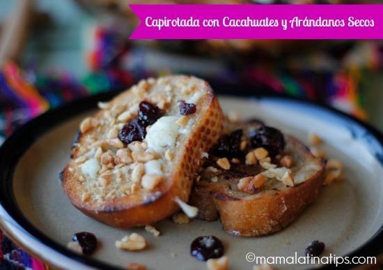 Capirotada con cacahuates y arándanos secos - mamalatinatips.com