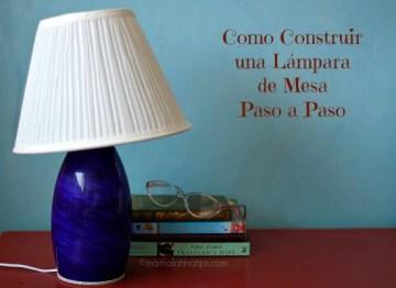 Como Construir una Lámpara de Mesa Paso a Paso