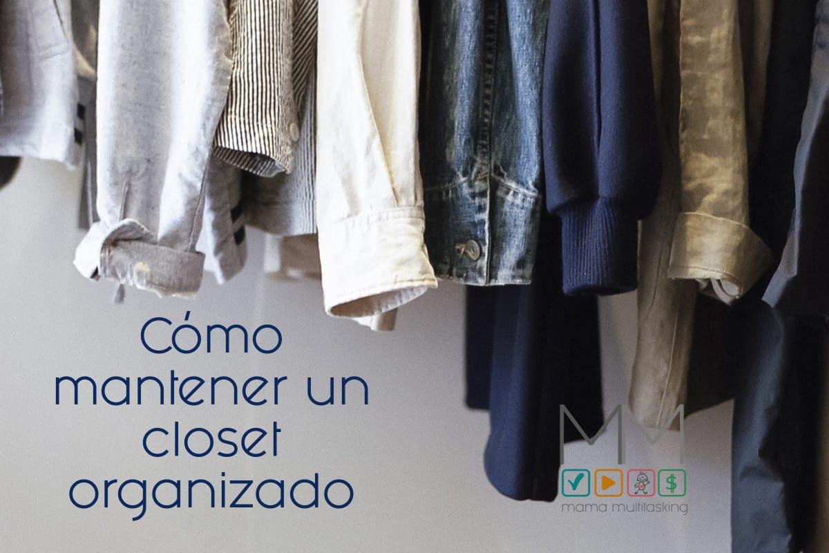 como mantener un closet organizado