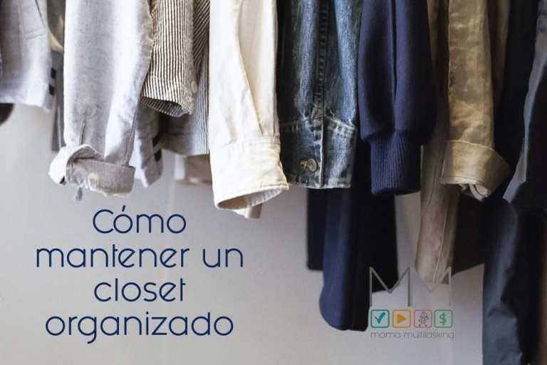 Cómo mantener un closet organizado