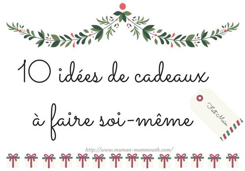 10 idées de cadeaux à faire soi même   Maman Mammouth   Blog