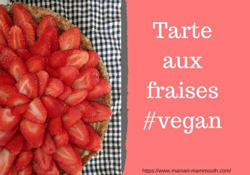 Recette de tarte aux fraises vegan