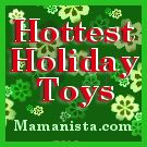 Hottest Holiday Toys From Mamanista