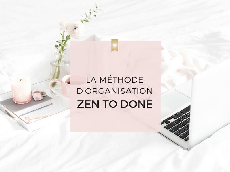 La méthode d'organisation Zen to Done : Bref aperçu des 10 habitudes de la méthode ZTD.