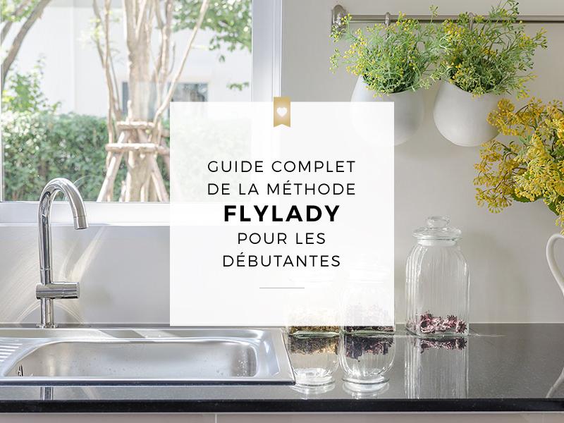 Guide complet de la méthode FlyLady pour les débutantes