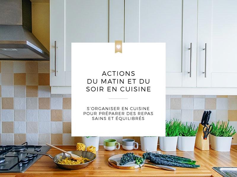 Actions du matin et du soir en cuisine