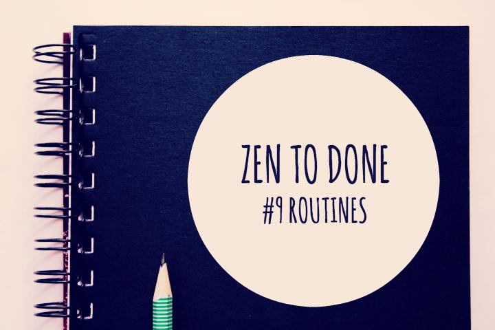 Zen To Done Habitude 9 : Les routines