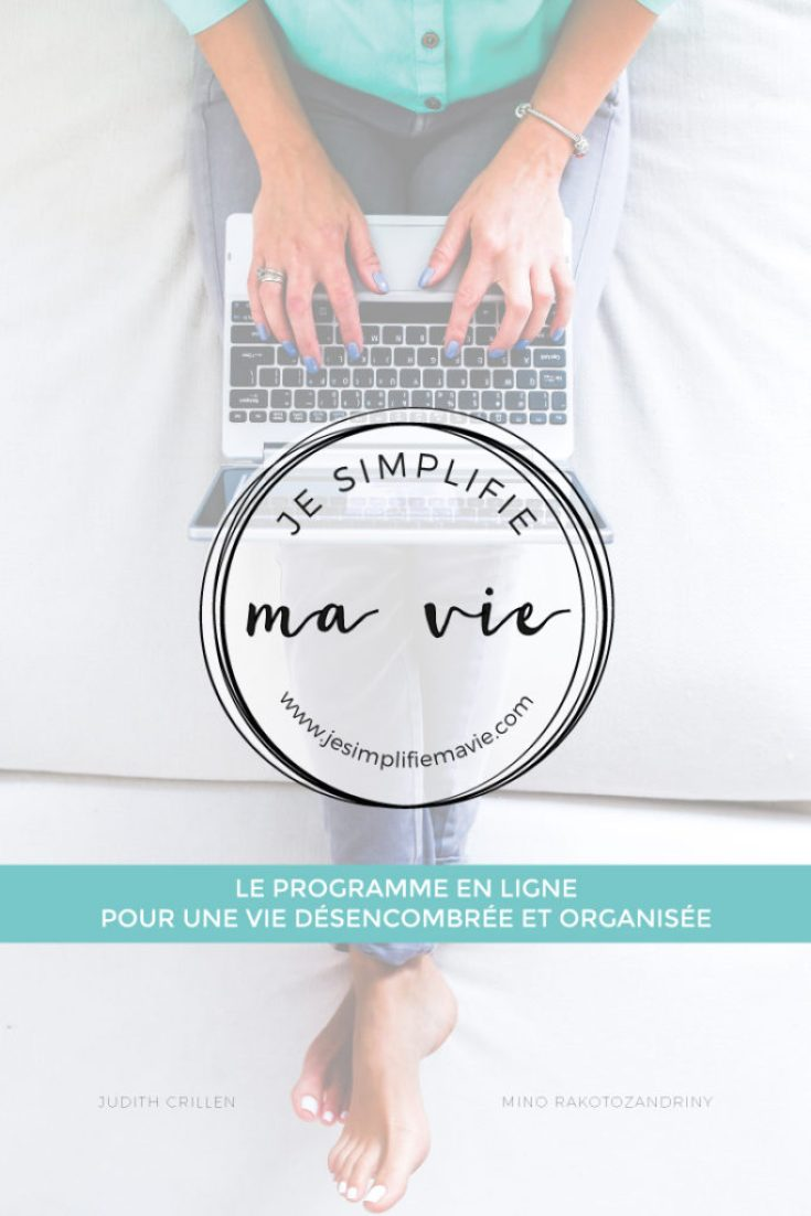 Je simplifie ma vie, le programme en ligne pour une vie désencombrée et organisée