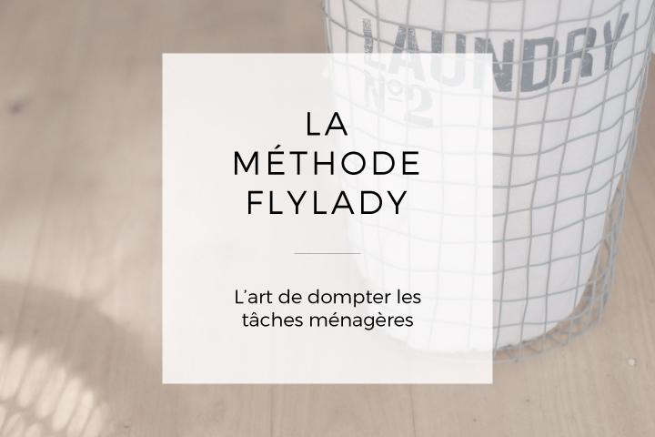 La méthode FlyLady ou l'art de dompter les tâches ménagères