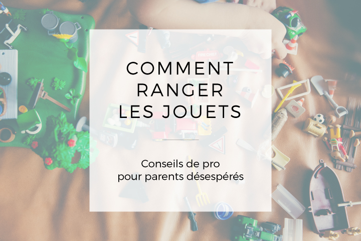 comment ranger les jouets maman s 39 organise. Black Bedroom Furniture Sets. Home Design Ideas