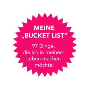 Meine Bucket List #97 Dinge