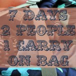 7 Days, 2 People, 1 Carry-On Bag: How to Pack for a Vacation Without Checking a Bag