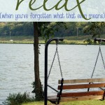 How to Relax (When You Don't Even Remember What that Means!)
