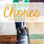How to Get Kids to Do Chores (With Free Chore Chart!)