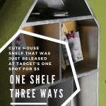 One Shelf, Three Ways: How I transformed a $5 Shelf from Target
