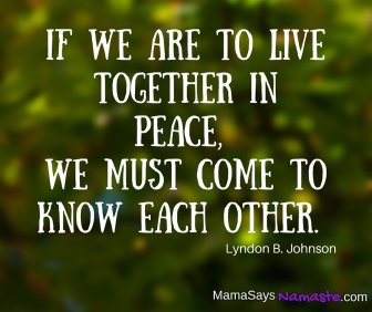 If we are to live together in peace, we