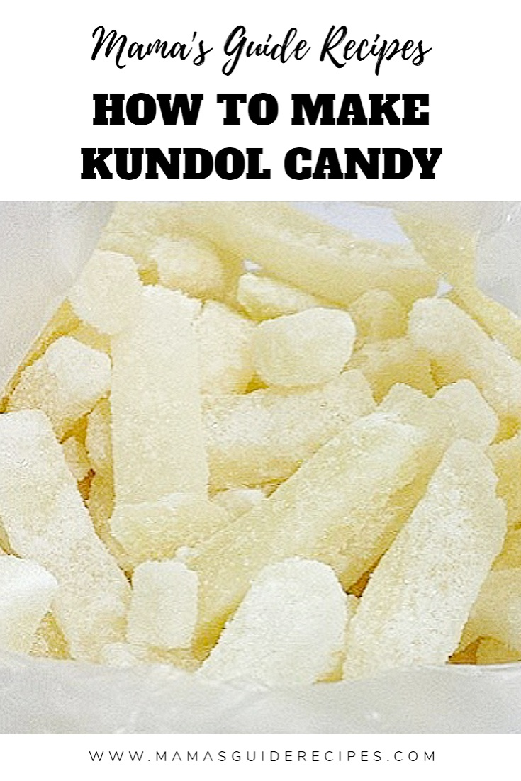 HOW TO MAKE KUNDOL CANDY