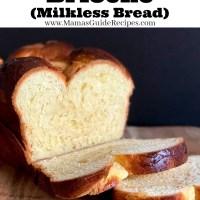 Brioche (Milkless Bread)