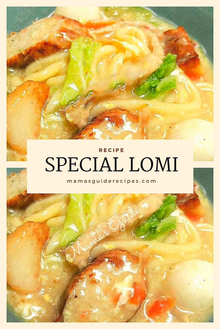 Special Lomi Recipe, Lomi, How to cook lomi, what are the ingredients for lomi