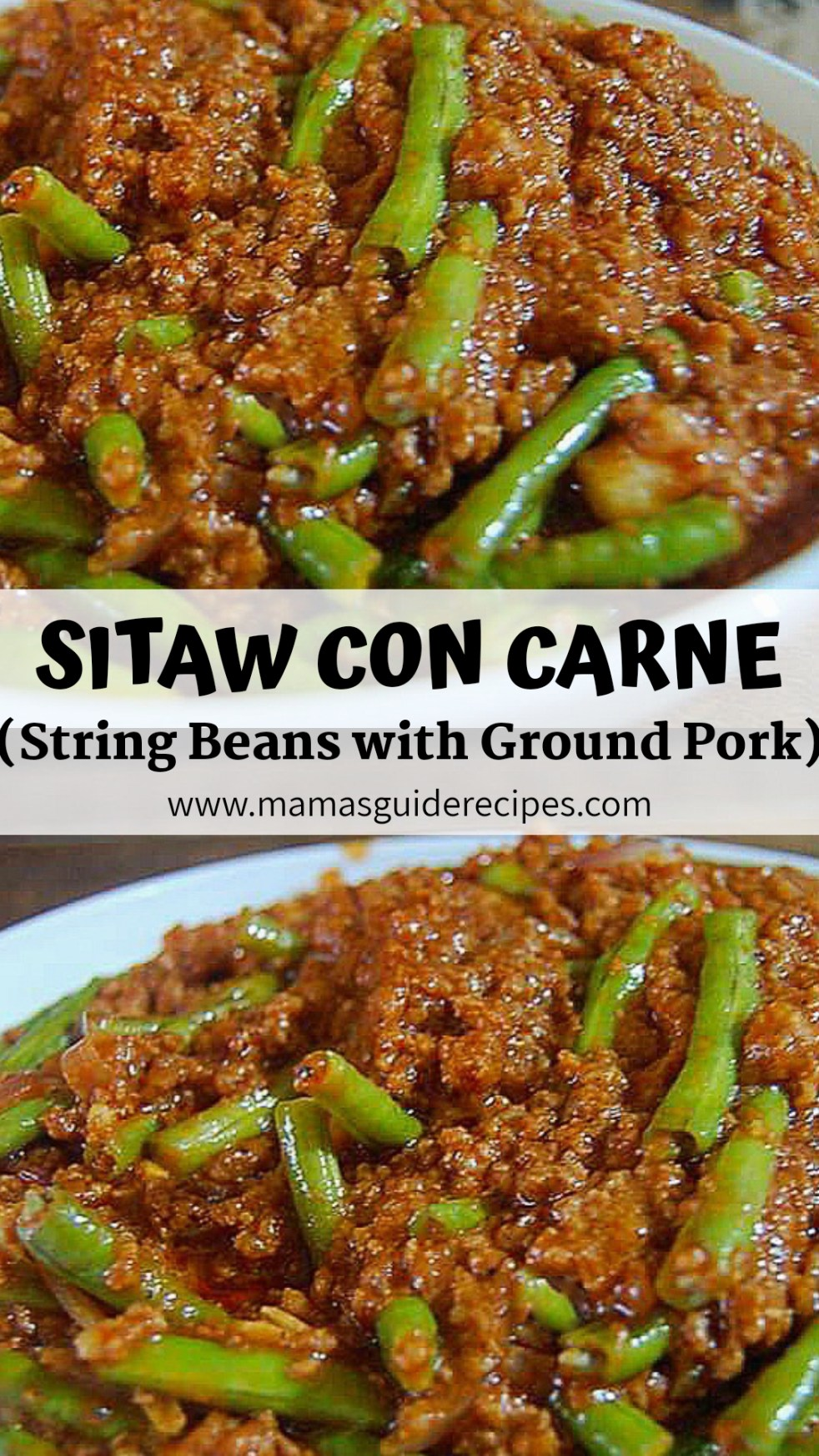 String Beans With Ground Pork Panlasang Pinoy Mama S Guide Recipes