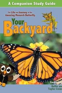 Your Backyard: The Life and Journey of the Amazing Monarch Butterfly DVD Review and Giveaway