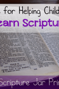 Helping Children Learn Scripture (and free Scripture Printables!)