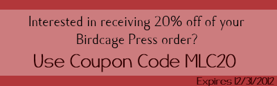Exclusive 20% off Entire Order from Birdcage Press
