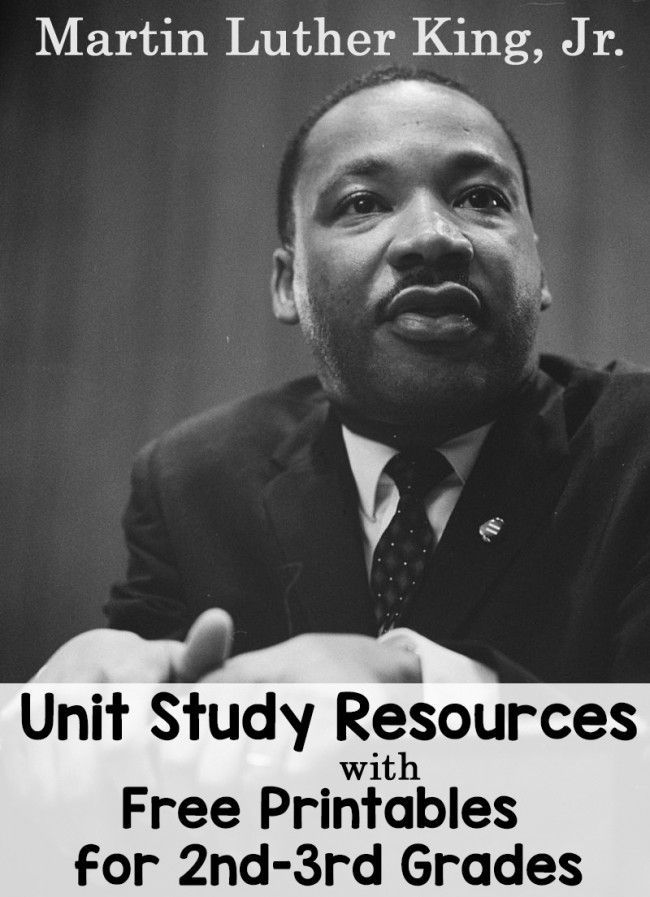 Martin Luther King Jr Unit Study Resources and Free Printables for 2nd and 3rd Grades