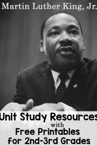 Martin Luther King, Jr. Unit Study Resources with Free Worksheets